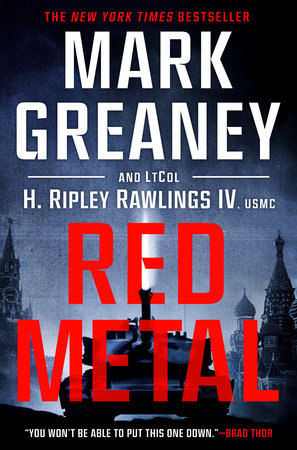 Red Metal by Mark Greaney and LtCol H. Ripley Rawlings IV, USMC