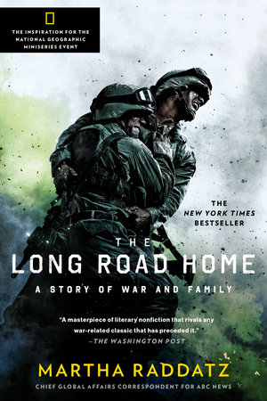 The Long Road Home (TV Tie-In) by Martha Raddatz