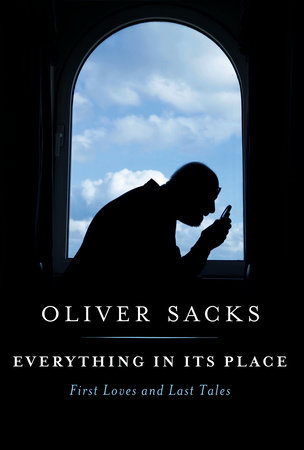 Everything in Its Place by Oliver Sacks