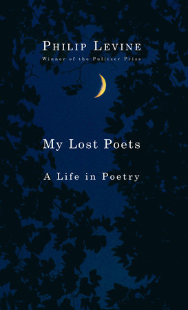 My Lost Poets by Philip Levine