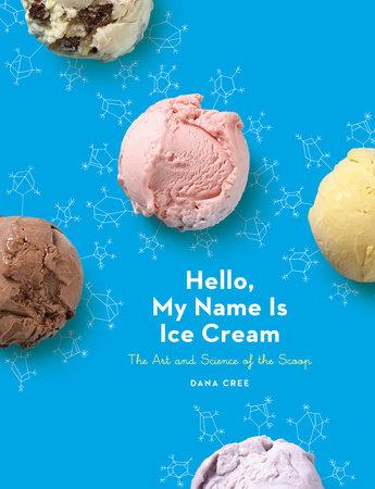 Hello, My Name Is Ice Cream by Dana Cree
