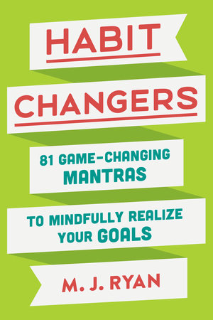 Habit Changers by M.J. Ryan