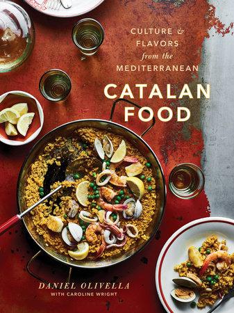 Catalan Food by Daniel Olivella and Caroline Wright