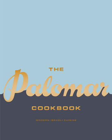 The Palomar Cookbook by Layo Paskin and Tomer Amedi