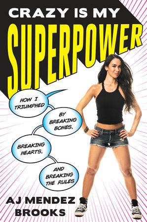 Crazy Is My Superpower by A. J. Mendez