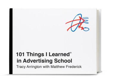 101 Things I Learned® in Advertising School