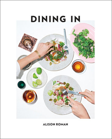 Dining In by Alison Roman