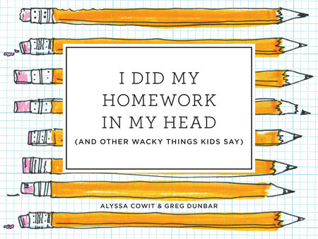 I Did My Homework in My Head by Alyssa Cowit and Greg Dunbar