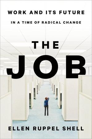 The Job by Ellen Ruppel Shell