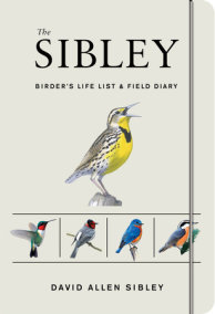 The Sibley Birder's Life List and Field Diary