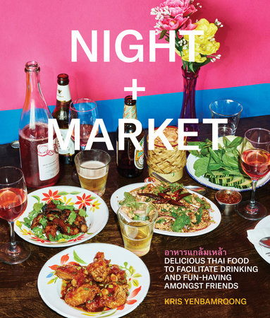 Night + Market by Kris Yenbamroong and Garrett Snyder