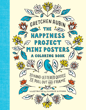 The Happiness Project Mini Posters: A Coloring Book by Gretchen Rubin