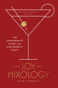 The Joy of Mixology, Revised and Updated Edition