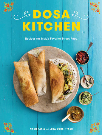 Dosa Kitchen by Nash Patel and Leda Scheintaub