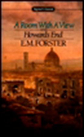A Room with a View and Howards End by E. M. Forster