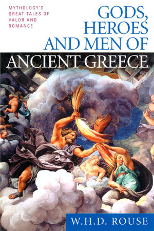 Gods heroes and men of ancient greece by w h d rouse gods heroes and men of ancient greece by w h d rouse fandeluxe