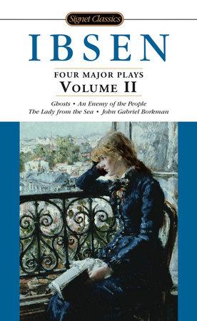 Four Major Plays, Volume II by Henrik Ibsen