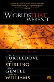 Worlds That Weren't