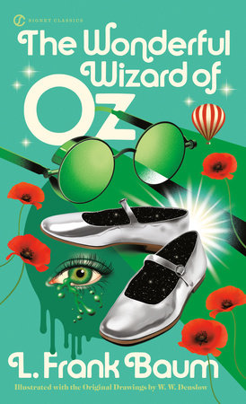 The Wonderful Wizard Of Oz By L Frank Baum 9780451530295 Penguinrandomhouse Com Books