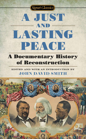 A Just and Lasting Peace by John David Smith
