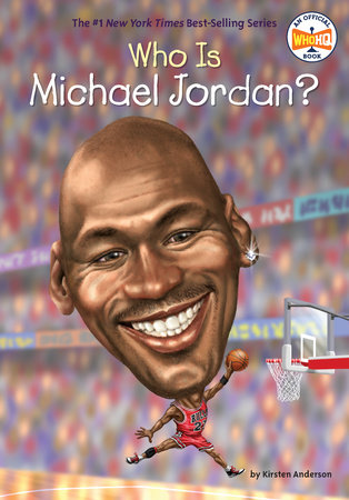 Who Is Michael Jordan? by Kirsten Anderson and Who HQ