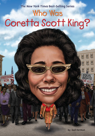 Who Was Coretta Scott King? by Gail Herman and Who HQ