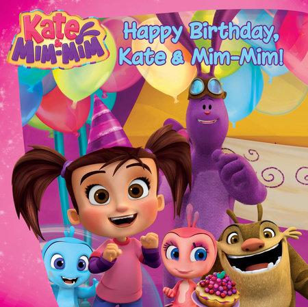 Happy Birthday, Kate and Mim-Mim! by Lana Jacobs