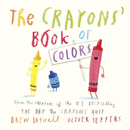 The Crayons' Book of Colors by Drew Daywalt and Oliver Jeffers