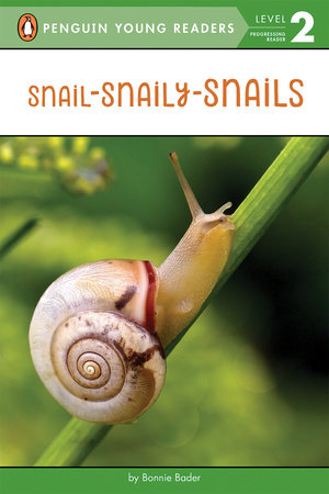 Snail-Snaily-Snails by Bonnie Bader