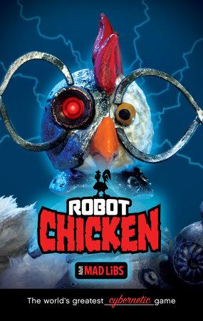 Robot Chicken Mad Libs by Kristin Conte