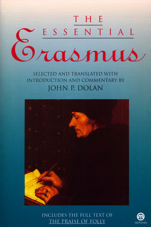 The Essential Erasmus by Desiderius Erasmus
