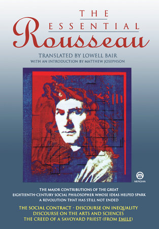 The Essential Rousseau by Jean-Jacques Rousseau