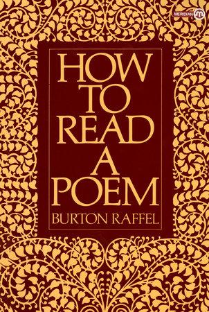How to Read a Poem by Burton Raffel