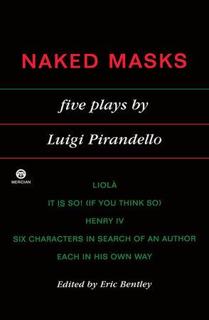 Naked Masks by Luigi Pirandello