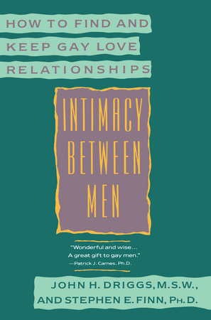 Intimacy Between Men by John H. Driggs and Stephen E. Finn