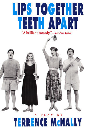 Lips Together, Teeth Apart by Terrence McNally
