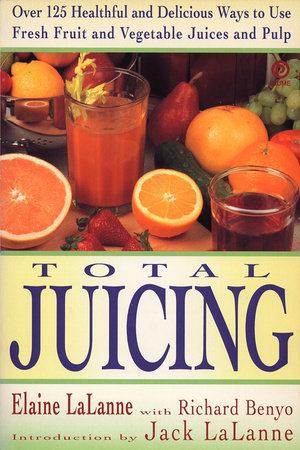 Total Juicing by Elaine Lalanne and Jack Lalanne