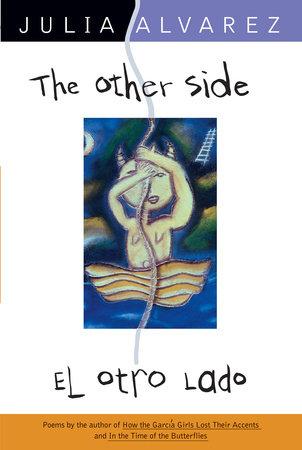 The Other Side/El Otro Lado by Julia Alvarez