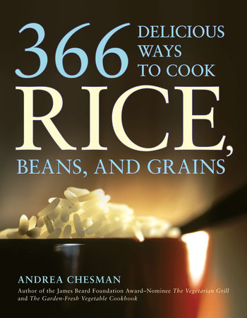 366 Delicious Ways to Cook Rice, Beans, and Grains by Andrea Chesman