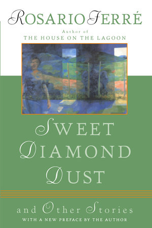 Sweet Diamond Dust by Rosario Ferre