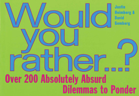 Would You Rather... by David Gomberg and Justin Heimberg