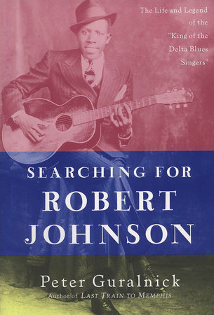 Searching for Robert Johnson by Peter Guralnick