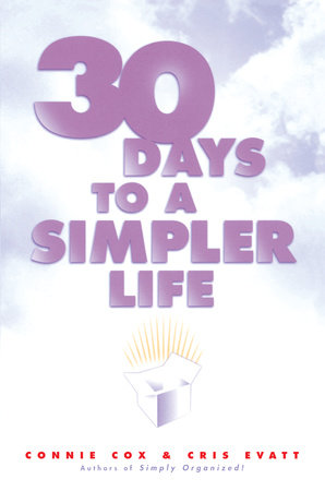 30 Days to a Simpler Life by Chris Evatt and Connie Cox