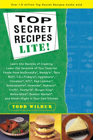 Top Secret Recipes Lite By Todd Wilbur Penguin Random House Canada