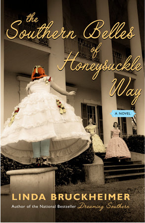 The Southern Belles of Honeysuckle Way by Linda Bruckheimer