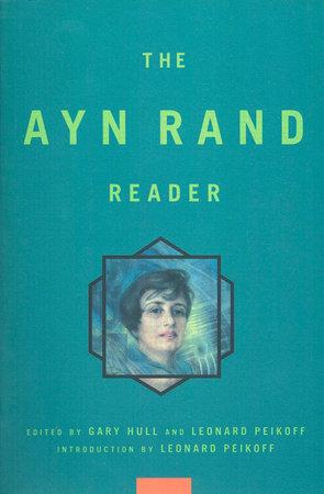 Ayn Rand Reader by Ayn Rand