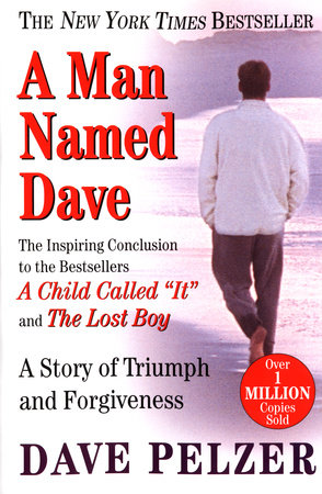 A Man Named Dave by Dave Pelzer