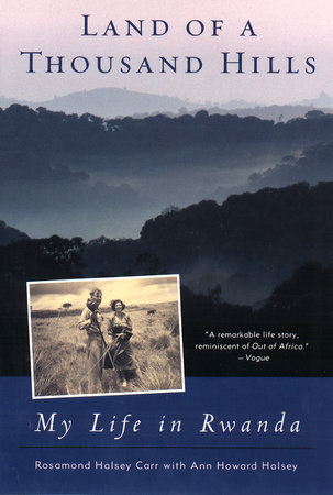 Land of a Thousand Hills by Rosamond Halsey Carr and Ann Howard Halsey