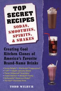 Top Secret Recipes--Sodas, Smoothies, Spirits, & Shakes