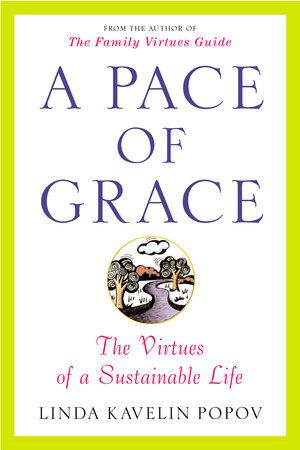 A Pace of Grace by Linda Kavelin Popov